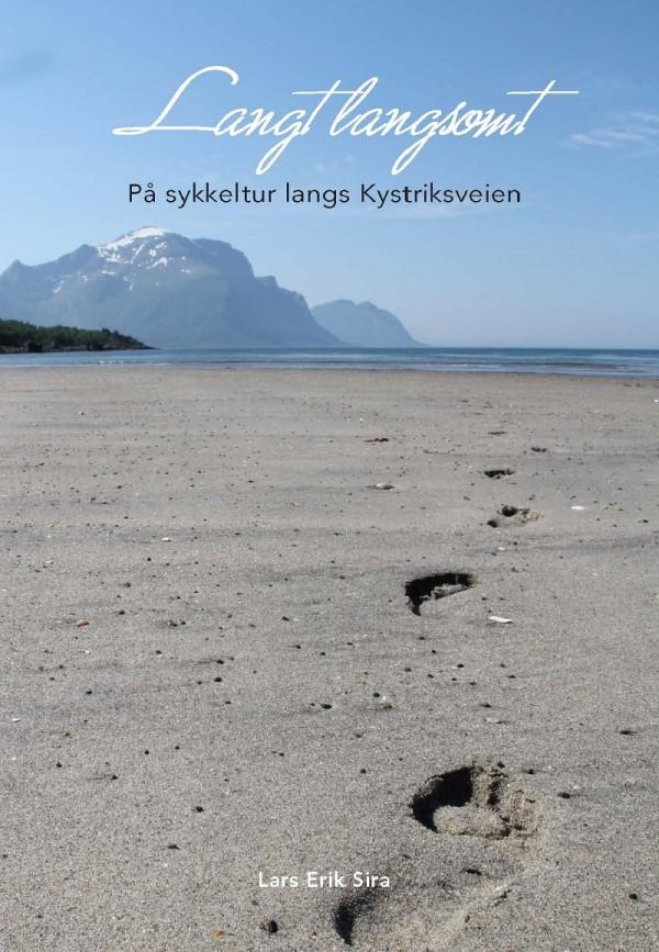 """""""Langt langsomt - På sykkeltur langs Kystriksveien"""" av Lars Erik Sira"""